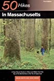 50 Hikes in Massachusetts: A Year-Round Guide to Hikes and Walks from the Top of the Berkshires to the Tip of Cape Cod (50 Hikes in Louisiana: Walks, Hikes, & Backpacks in the Bayou State)