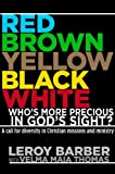 Red, Brown, Yellow, Black, White-Who's More