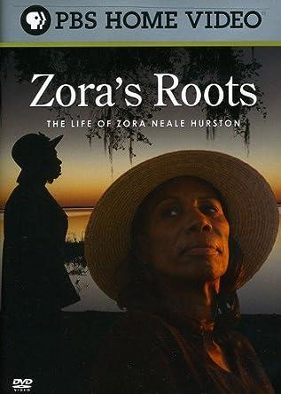 Zora's roots the life of Zora Neale Hurston
