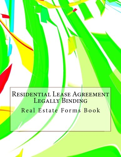 Residential Lease Agreements (Residential Lease Agreement - Legally Binding: Real Estate Forms Book)