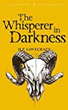 The Whisperer in Darkness: Collected Stories Volume One: 1 (Tales of Mystery & The Supernatural)