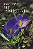 img - for Para Vivir Tu Amistad/to Live in Your Friendship (Spanish Edition) book / textbook / text book