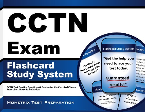 CCTN Exam Flashcard Study System: CCTN Test Practice Questions & Review for the Certified Clinical Transplant Nurse Examination Pdf