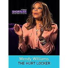 Wendy Williams: The Hurt Locker