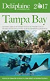 TAMPA BAY - The Delaplaine 2017 Long Weekend Guide (Long Weekend Guides)