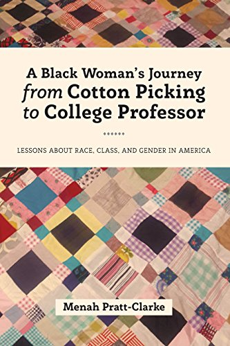 Search : A Black Woman's Journey from Cotton Picking to College Professor: Lessons about Race, Class, and Gender in America (Black Studies and Critical Thinking)