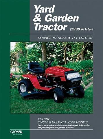Yard & Garden Tractor Service Manual- 1990 & Later, Vol. 3: Single & Multi-Cylinder Models (Clymer