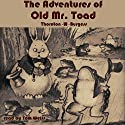 The Adventures of Old Mr. Toad Audiobook by Thornton W. Burgess Narrated by Tom Weiss