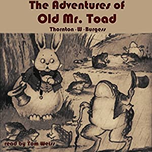 The Adventures of Old Mr. Toad Audiobook