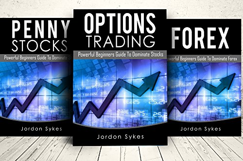 Day Trading: 3 Manuscripts Penny Stocks Beginners, Options Trading Beginners, Forex Beginners (Trading,Stocks,Day Trading,Options Trading Book 1)
