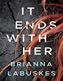 Book cover image for It Ends With Her: A Novel