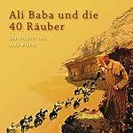 Ali Baba und die 40 Räuber: Neu erzählt von Judy Winter |  N.N.