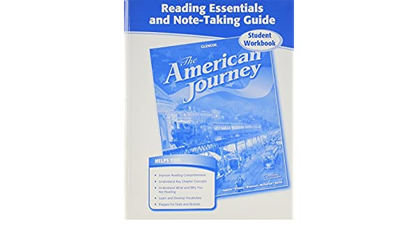 The American Journey Reading Essentials And Note Taking Guide Student Workbook The American Journey Survey 1st Edition