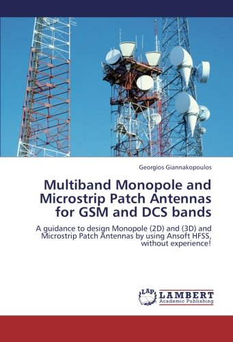 Multiband Monopole and Microstrip Patch Antennas for GSM and ...