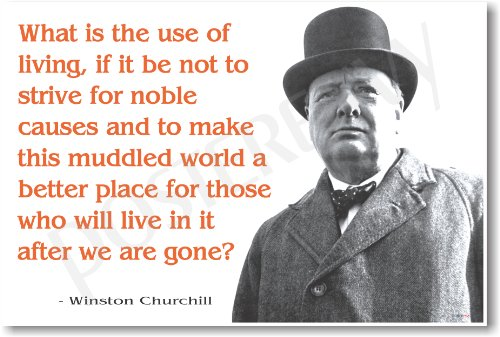 """Winston Churchill - """"What Is the Use of Living..."""" - New Famous Person Poster"""