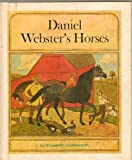 Daniel Webster's Horses, Elizabeth Jane Coatsworth, 0811640256