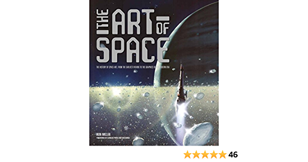 The Art of Space: The History of Space Art, from the Earliest ...