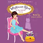 If the Shoe Fits: Whatever After, Book 2 | Sarah Mlynowski