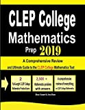 CLEP College Mathematics Prep 2019: A Comprehensive Review and Ultimate Guide to the CLEP College Mathematics Test