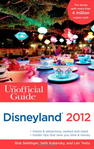 The Unofficial Guide to Disneyland 2012 (Unofficial - Shopping Hollywood Near