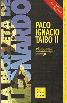 La bicicleta de leonardo: Amazon.es: Paco Ignacio Taibo Ii: Libros