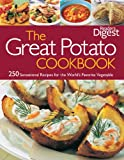 Reader's Digest: The Great Potato Cookbook: 250 Sensational Recipes for the World's Favorite Vegetable