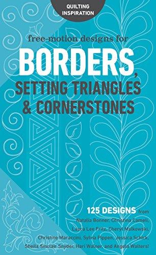 (Free-Motion Designs for Borders, Setting Triangles & Cornerstones: 125 Designs from NataliaBonner, ChristinaCameli, LauraLeeFritz, CherylMalkowski, ... HariWalner, and)