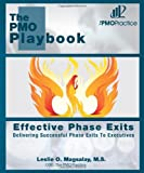 The PMO Playbook: Effective Phase Exits, Leslie O., Leslie Magsalay, M.S., 1466401982