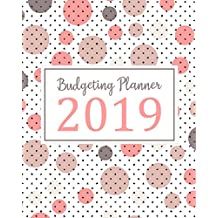 Budgeting Planner 2019: Daily Weekly & Monthly Calendar Expense Tracker Organizer For Budget Planner And Financial Planner Workbook ( Bill Tracker,Expense Tracker,Home Budget book / Extra Large ) | Pink Dot Cover