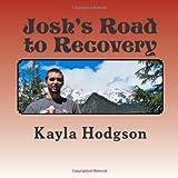 Josh's Road to Recovery, Kayla Hodgson, 1466458518