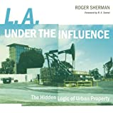 img - for L.A. under the Influence: The Hidden Logic of Urban Property book / textbook / text book