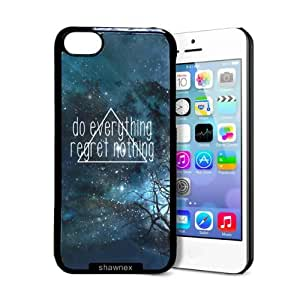 Shawnex Do Everything Regret Nothing iPhone 5C Case - Thin Shell Plastic Protective Case iPhone 5C Case