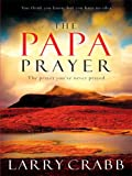 The Papa Prayer, Larry Crabb, 1594152322