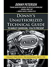 Donny's Unauthorized Technical Guide to Harley-Davidson, 1936 to Present: Volume V: Part II of II-The Shovelhead: 1966 to 1985