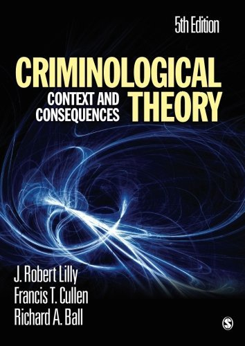 Criminological Theory: Context and Consequences by J. (James) Robert Lilly (2014-11-05)