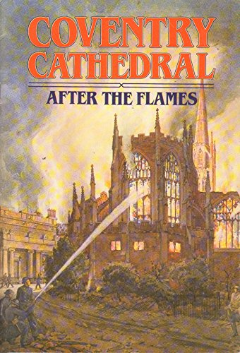 - Coventry Cathedral: After The Flames