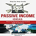 Passive Income Ideas: How to Become a Successful Self-Publisher Audiobook by Sabi Shepherd Narrated by Mike Norgaard
