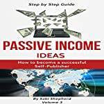Passive Income Ideas: How to Become a Successful Self-Publisher | Sabi Shepherd