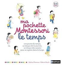 Ma pochette Montessori - Le temps: Une poutre du temps, un disque de la journée, un disque des saisons, pour se repérer dans le temps