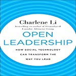 Open Leadership: How Social Technology Can Transform the Way You Lead | Charlene Li