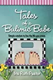 img - for Tales of a Bulimic Babe: Simple wisdom to live the life you crave book / textbook / text book