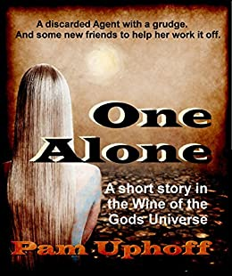 One Alone (Wine of the Gods Book 6) by [Uphoff, Pam]