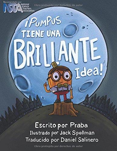 ¡Pumpus Tiene una Brillante Idea!: Spanish Edition of Pumpus Has a Glowing Idea!