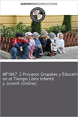 Libro de MF1867_2 Procesos Grupales y Educativos en el ...