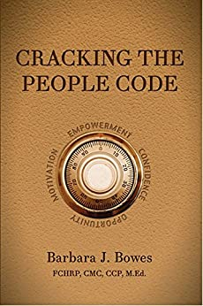 Cracking the People Code: A Practical Roadmap to Leading with Impact by [Bowes, Barbara J.]