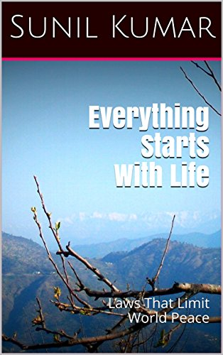 Everything Starts With Life: Laws That Limit World Peace