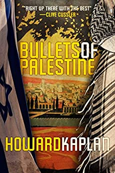 Bullets of Palestine (The Jerusalem Spy Series Book 2) by [Kaplan, Howard]