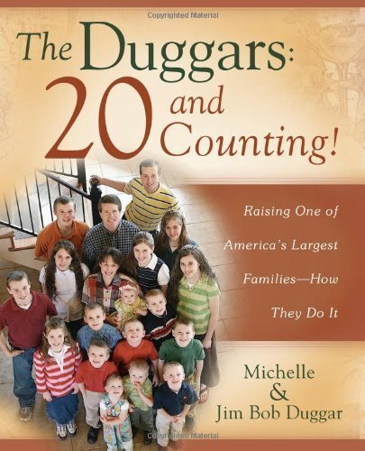 Duggars: 20 and Counting!, The by Jim Bob Duggar (Dec 2 2008)
