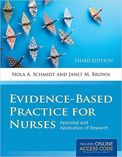 Evidence Based Practice For Nurses Appraisal And Application Of