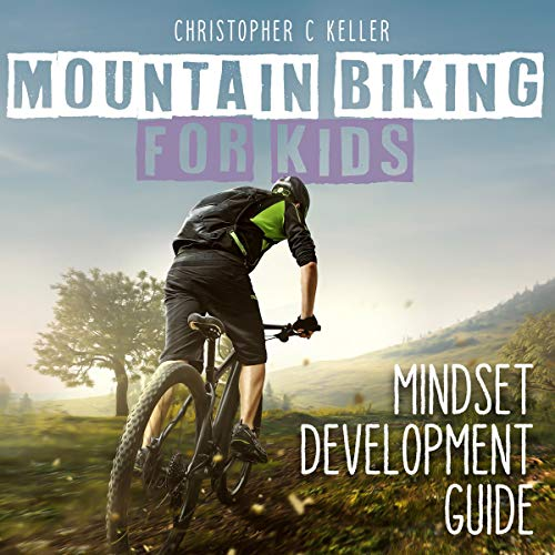 Pdf Outdoors Mountain Biking for Kids: Mindset Development Guide